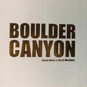 BOULDER CANYON by Jason Haas & Chris Weidner