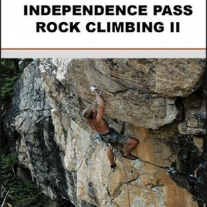 INDEPENDENCE PASS ROCK CLIMBING II
