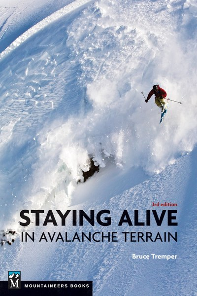 Staying Alive in Avalanche Terrain 3rd Edition