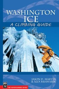 Washington Ice: A Climbing Guide A Climbing Guide