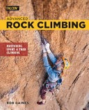 Advanced Rock Climbing: Mastering Sport and Trad