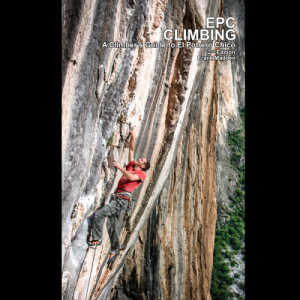 EPC Climbing: A Climber's Guide to El Potrero Chico 2nd Edition 2019