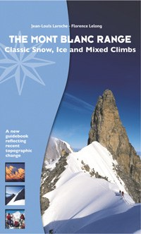 The Mont Blanc Range Classic Snow, Ice and Mixed Climbs